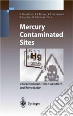 Mercury Contaminated Sites libro in lingua di Ebinghaus Ralf (EDT), Turner Ralph R. (EDT), De Lacerda Luiz D. (EDT), Vasiliev O. (EDT), Salomons Wim (EDT)