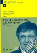 Fete of Combinatorics and Computer Science libro in lingua di Katona Gyula O. H. (EDT), Schrijver Alexander (EDT), Szonyi Tamas (EDT)