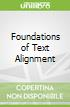 Foundations of Text Alignment