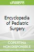 Encyclopedia of Pediatric Surgery