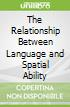 The Relationship Between Language and Spatial Ability