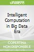 Intelligent Computation in Big Data Era