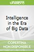Intelligence in the Era of Big Data