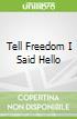 Tell Freedom I Said Hello