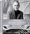 Making Aston Martin. Dr. Ulrich Bez. Ediz. inglese e tedesca