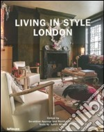 Living in Style London libro in lingua di Apponyi Geraldine (EDT), Apponyi Monika (EDT), Wilson Judith