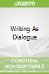 Writing As Dialogue