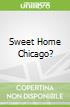 Sweet Home Chicago?