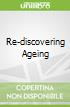 Re-discovering Ageing