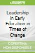 Leadership in Early Education in Times of Change