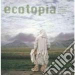 Ecotopia libro in lingua di Wallis Brian, Earle Edward, Phillips Christopher, Squiers Carol, Lehan Joanna (EDT)