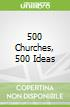 500 Churches, 500 Ideas