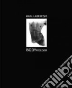 Body Freedom libro in lingua di Lagerfeld Karl
