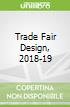 Trade Fair Design, 2018-19