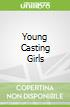 Young Casting Girls