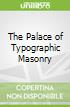 The Palace of Typographic Masonry