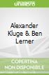 Alexander Kluge & Ben Lerner