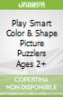 Play Smart Color & Shape Picture Puzzlers Ages 2+