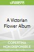A Victorian Flower Album