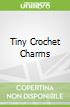 Tiny Crochet Charms