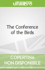 The Conference of the Birds libro in lingua di Attar Farid Al-Din