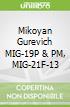Mikoyan Gurevich MIG-19P & PM, MIG-21F-13