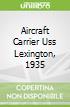 Aircraft Carrier Uss Lexington, 1935