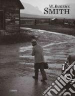 W. Eugene Smith libro in lingua di Smith W. Eugene (PHT), Smith W. Eugene, Vigano Enrica, Salvesen Britt