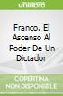 Franco. El Ascenso Al Poder De Un Dictador libro str