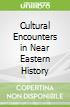 Cultural Encounters in Near Eastern History