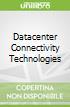 Datacenter Connectivity Technologies