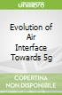 Evolution of Air Interface Towards 5g