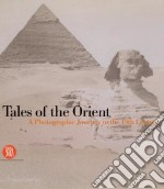 Tales Of The Orient libro in lingua di Quintavalle Arturo Carlo