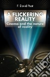 Flickering Reality. Cinema & the Nature of Reality libro str