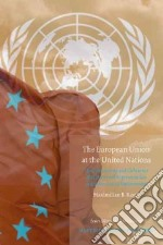 The European Union at the United Nations libro in lingua di Rasch Maximilian B., Maresceau Marc (EDT)