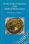 Studies in the Archaeology of the Medieval Mediterranean