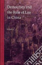 Democracy and Rule of Law in China libro in lingua di Keping Yu