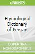 Etymological Dictionary of Persian