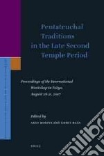 Pentateuchal Traditions in the Late Second Temple Period libro in lingua di Moriya Akio (EDT), Hata Gohei (EDT)