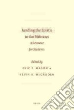 Reading the Epistle to the Hebrews libro in lingua di Mason Eric F. (EDT), Mccruden Kevin B. (EDT)