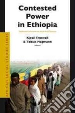 Contested Power in Ethiopia libro in lingua di Tronvoll Kjetil (EDT), Hagmann Tobias (EDT)