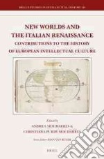 New Worlds and the Italian Renaissance libro in lingua di Moudarres Andrea (EDT), Moudarres Christiana Purdy (EDT)