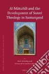 Al-Maturidi and the Development of Sunni Theology in Samarqand