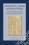 Antiquarianism, Language, and Medical Philology