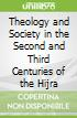 Theology and Society in the Second and Third Centuries of the Hijra