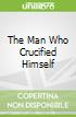 The Man Who Crucified Himself