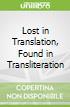 Lost in Translation, Found in Transliteration