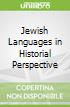 Jewish Languages in Historial Perspective