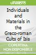 Individuals and Materials in the Greco-roman Cults of Isis