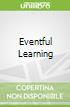 Eventful Learning